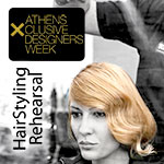 14th Athens Exclusive Designers Week - HairStyling Rehearsal
